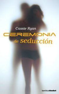ceremonia_de_seduccion_cassie-ryan