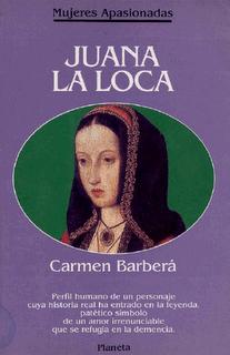 Juana-la-Loca-252C-de-Carmen-Barber-25C3-25A0