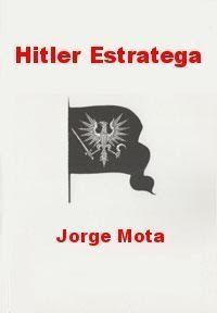 Hitler-estratega-25E2-2580-2593-Jorge-Mota