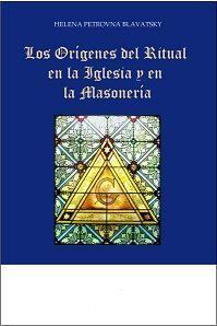 Los-or-25C3-25ADgenes-del-ritual-en-la-iglesia-y-en-la-masoner-25C3-25ADa-25E2-2580-2593-Helena-Petrovna-Blavatsky