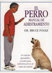 El Perro. Manual de Adiestramiento