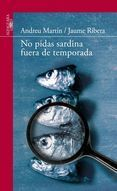 no-pidas-sardinas-fuera-de-temporada-2-ed-9788420475141