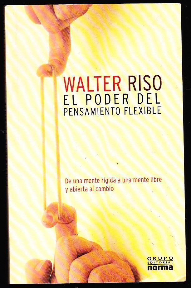 el-poder-del-pensamiento-flexible-walter-riso-
