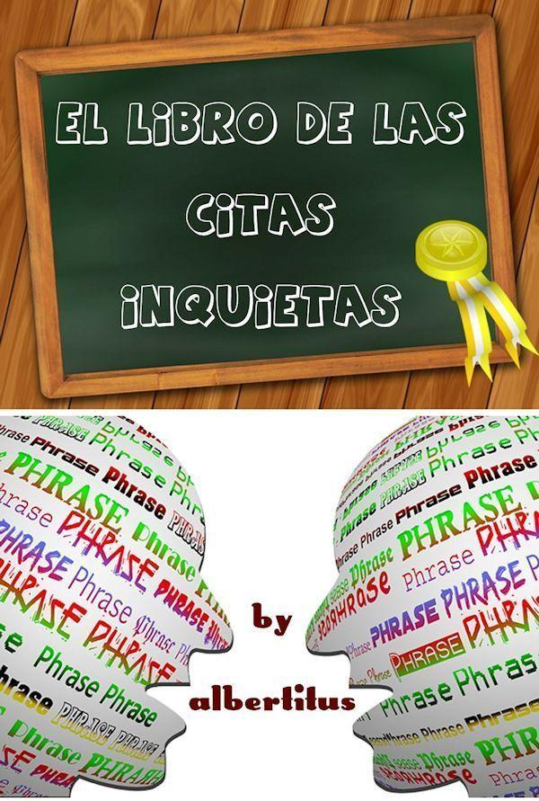 El Libro de las Citas Inquietas (Albertitus)