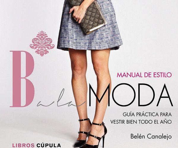 Manual de estilo de B* a la Moda, el Libro que Marca Tendencia