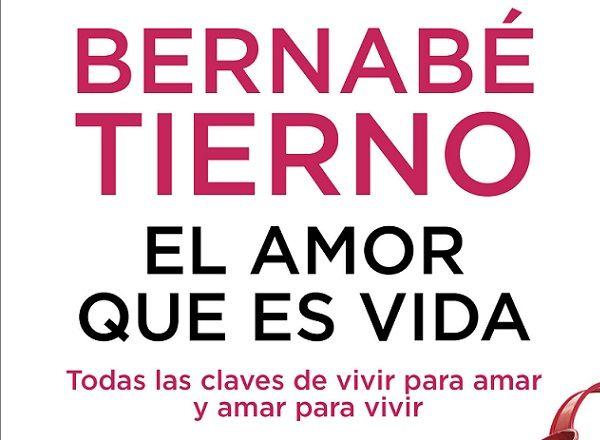 El Amor que es Vida, Libro Recomendado de Bernabé Tierno
