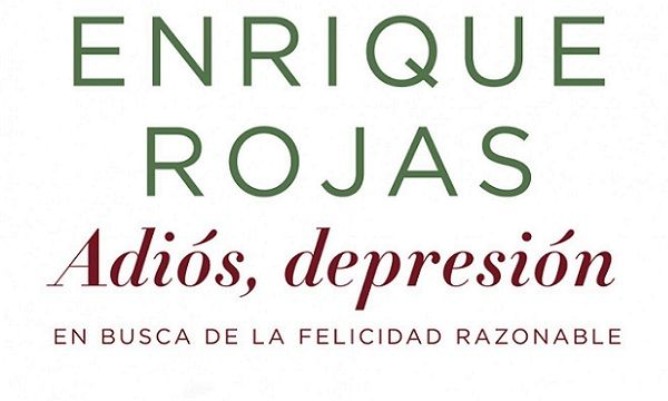 Adiós, depresión libro de Enrique Rojas