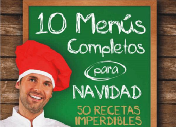 10 Menús completos para Navidad: 50 recetas imperdibles