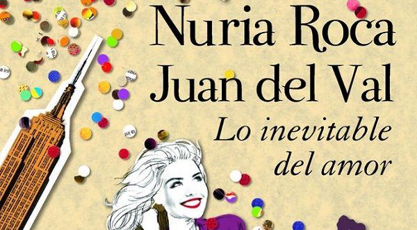 Lo Inevitable del Amor por Nuria Roca y Juan del Val