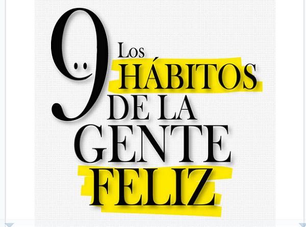 Los 9 hábitos de la gente feliz: Potentes hábitos que transformarán tu vida
