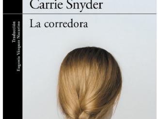 La corredora, Gran Novela de Carrie Snyder