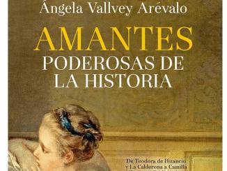 Amantes Poderosas de la Historia, un libro de e Ángela Vallvey