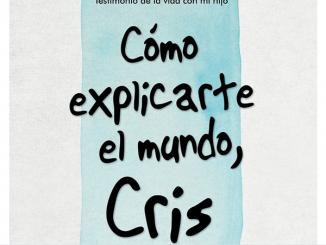 Cómo explicarte el mundo, Cris, Libro de Andrés Aberasturi