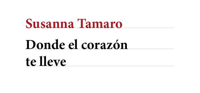 Donde el Corazón Te Lleve, Libro de Susanna Tamaro