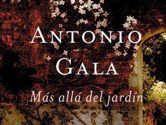 Antonio Gala: Más Allá del Jardín