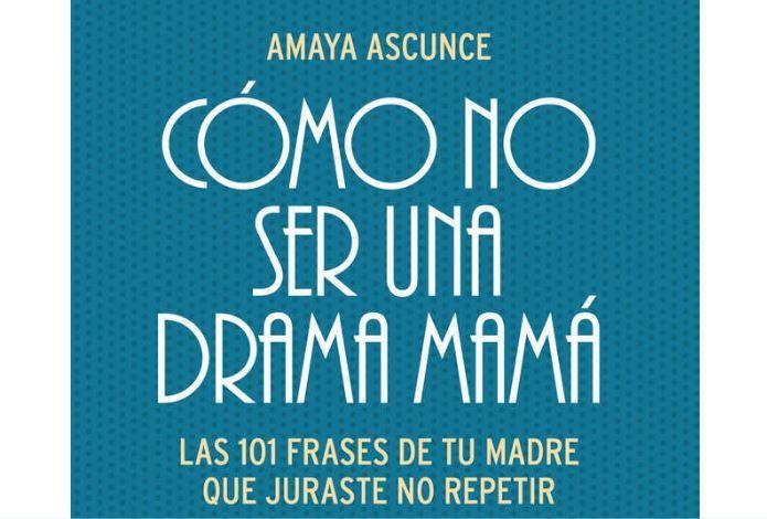 Cómo No Ser una Drama Mamá: 5 Razones para Leerlo