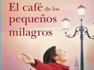 Lectura Romántica: El Café de los Pequeños Milagros