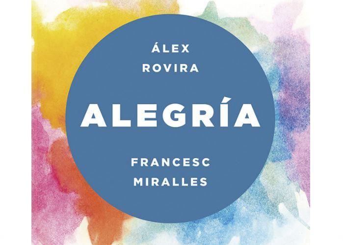 Alegría, Libro de Álex Rovira y Frances Miralles