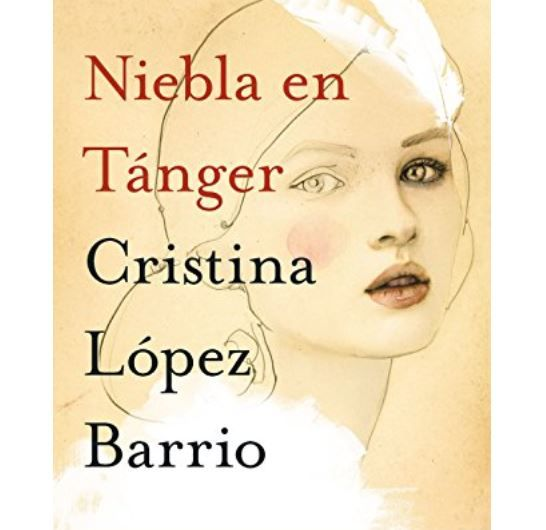 Niebla en Tánger, novela de Cristina López Barrio