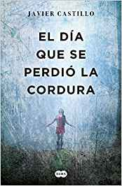Libro El dia que se perdio la cordura, Javier Castillo