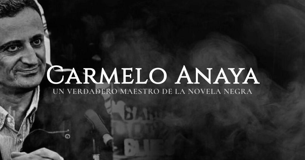 Carmelo Anaya – maestro de la novela negra